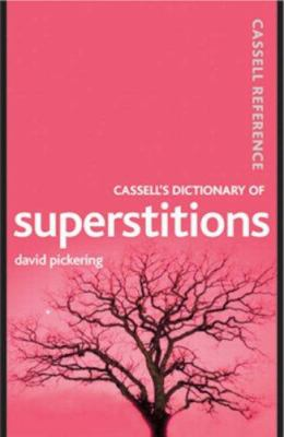 Cover image for Cassell's dictionary of superstitions / David Pickering.