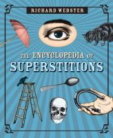 Cover image for The encyclopedia of superstitions / Richard Webster.