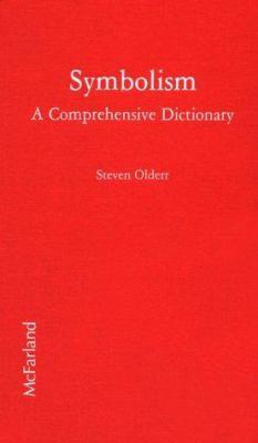 Cover image for Symbolism : a comprehensive dictionary