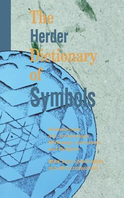 Cover image for The Herder dictionary of symbols : symbols from art, archaeology, mythology, literature, and religion