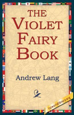 Cover image for The violet fairy book [electronic resource] / edited by Andrew Lang.