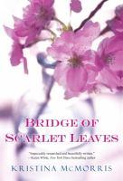 Book Jacket for Bridge of scarlet leaves