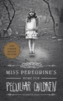 book jacket for Miss Peregrine's Home for Peculiar Children