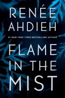 Cover image for Flame in the mist  / Renée Ahdieh.
