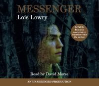 Cover image for Messenger [compact disc] / Lois Lowry.