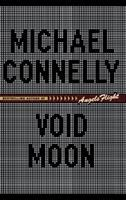 Cover image for Void moon / Michael Connelly.