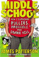 Cover image for How I survived bullies, broccoli, and Snake Hill / James Patterson and Chris Tebbetts ; illustrated by Laura Park.