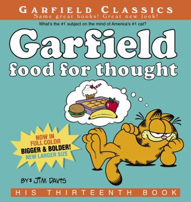 Cover image for Garfield, food for thought / by Jim Davis.