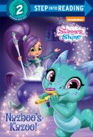 Cover image for Shimmer and Shine. Nazboo's kazoo! / by Delphine Finnegan ; illustrationed by Dave Aikins.