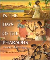 Cover image for In the days of the pharaohs : a look at ancient Egypt / by Milton Meltzer.