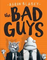 Cover image for The bad guys / Aaron Blabey.