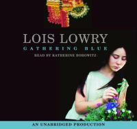 Cover image for Gathering blue [compact disc] / Lois Lowry.