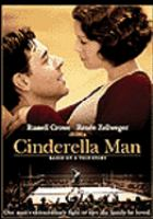 Cover image for Cinderella Man [DVD] / Universal Pictures. Miramax Films, Imagine Entertainment present ; a Brian Grazer production in association with Parkway Productions ; produced by Brian Grazer, Ron Howard, Penny Marshall ; screenplay by Cliff Hollingsworth and Akiva Goldsman ; directed by Ron Howard.