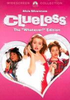 Cover image for Clueless [DVD] / Paramount Pictures presents a Robert Lawrence and Scott Rudin production ; an Amy Heckerling film ; produced by Scott Rudin and Robert Lawrence ; written and directed by Amy Heckerling.