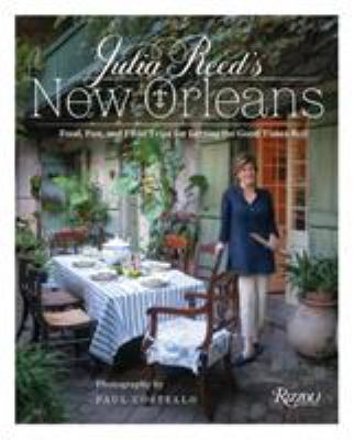 Cover image for Julia Reed's New Orleans : food, fun, and field trips for letting the good times roll / by Julia Reed ; with photographs by Paul Costello.