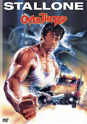 Cover image for Over the top [DVD] / Warner Bros. presents a Cannon Group, Inc./Golan-Globus production ; a Menahem Golan film ; story by Gary Conway and David C. Engelbach ; screenplay by Stirling Silliphant and Sylvester Stallone ; produced by Menahem Golan and Yoram Globus ; directed by Menahem Golan.