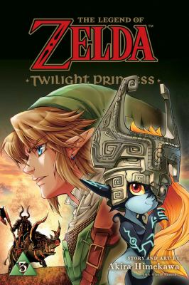 Cover image for The legend of Zelda. v.3, Twilight Princess / story and art by Akira Himekawa ; translation, John Werry ; English adaptation, Stan! ; touch-up art & lettering, Evan Waldinger.