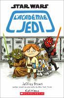 Cover image for L'Académie Jedi [french] / Jeffrey Brown ; texte fran?cais d'Isabelle Allard.