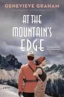 Cover image for At the mountain's edge : [a novel] / Genevieve Graham.