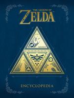 Cover image for The Legend of Zelda encyclopedia / translation partner Ulatus ; translator Keaton C. White ; Reviewer Shinichiro Tanaka.