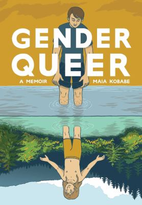 Cover image for Gender queer : a memoir / by Maia Kobabe ; colors by Phoebe Kobabe.