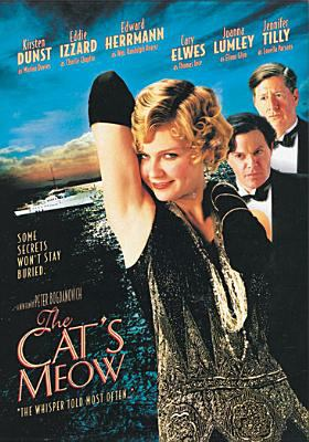 Cover image for The cat's meow [DVD] / Lions Gate Films, CP Medien and Dan Films present a Bieber + Lewis production ; a Peter Bogdanovich picture ; producers, Kim Bieber, Carol Lewis, Dieter Meyer, Julie Baines ; screenplay by Steven Peros ; directed by Peter Bogdanovich.