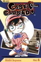 Cover image for Case closed. Volume 4 / Gosho Aoyama ; [English adaptation: Naoko Amemiya ; translation: Joe Yamazaki ; editor, Andy Nakatani].