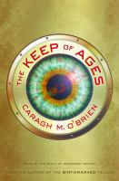 Cover image for The keep of ages / Caragh M. O'Brien.