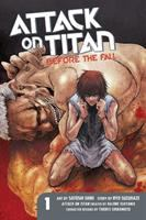 Cover image for Attack on Titan. v.1, Before the fall / created by Hajime Isayama ; story by Ryo Suzukaze ; art by Satoshi Shiki ; [translated by Stephen Paul].