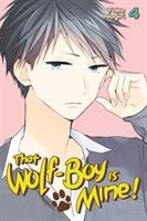 Cover image for That wolf-boy is mine! 4, Lost love / Yoko Nogiri ; translation: Alethea and Athena Nibley ; lettering: Sara Linsley.