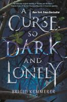 Cover image for A curse so dark and lonely / Brigid Kemmerer.