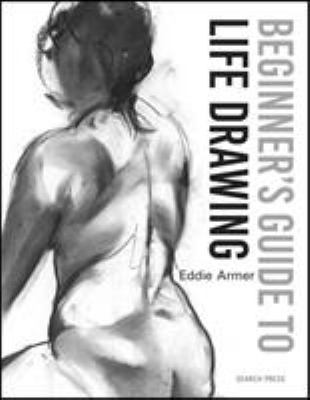 Cover image for Beginner's guide to life drawing / Eddie Armer.