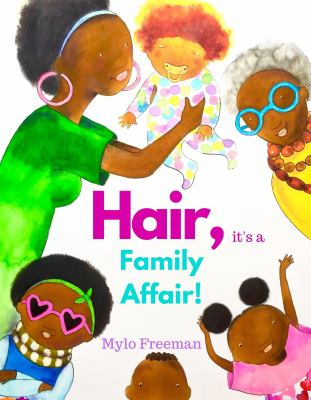 Cover image for Hair, it's a family affair! / Mylo Freeman.