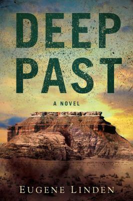 Cover image for Deep past : a novel / Eugene Linden.