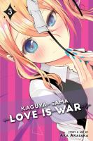 Cover image for Kaguya-sama. 3 : love is war / story & art by Aka Akasaka ; translation, Emi Louie-Nishikawa ; English adaptation, Annette Roman ; touch-up art and lettering, Stephen Dutro.