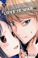 Cover image for Kaguya-sama. 5 : love is war / story & art by Aka Akasaka ; translation, Emi Louie-Nishikawa ; English adaptation, Annette Roman ; touch-up art and lettering, Stephen Dutro.