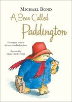 Cover image for A bear called Paddington / by Michael Bond ; illustrated by Peggy Fortnum.