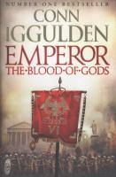 Cover image for Emperor : the blood of gods / Conn Iggulden.