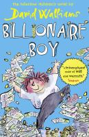 Cover image for Billionaire boy / David Walliams ; illustrated by Tony Ross.