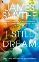Cover image for I still dream / James Smythe.