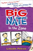 Cover image for Big Nate : in the zone / Lincoln Peirce.