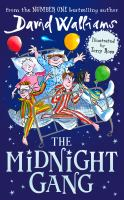 Cover image for The Midnight Gang / David Walliams ; illustrated by Tony Ross.