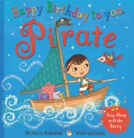 Cover image for Happy birthday to you, Pirate / written by Michelle Robinson ; illustrated by Vicki Gausden.