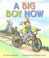 Cover image for A big boy now / by Eileen Spinelli ; illustrated by Megan Lloyd.