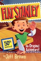 Cover image for Flat Stanley : his original adventure/ by Jeff Brown ; pictures by Macky Pamintuan.