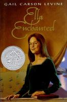 Cover image for Ella enchanted / Gail Carson Levine.