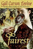Cover image for Fairest / Gail Carson Levine.