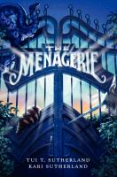 Cover image for The menagerie / Tui T. Sutherland, Kari Sutherland.