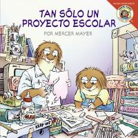 Cover image for Tan saolo un proyecto escolar = Just a school project [spanish] / por Mercer Mayer.