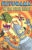 Cover image for Futurama : the time bender trilogy / [created by Matt Groening].